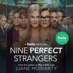 Nine Perfect Strangers by  Liane Moriarty audiobook
