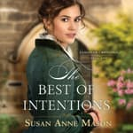The Best of Intentions by  Susan Anne Mason audiobook