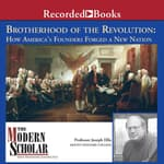 Brotherhood of the Revolution by  Joseph J. Ellis audiobook