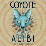 Coyote Alibi by  J. & D. Burges audiobook