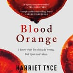 Blood Orange by  Harriet Tyce audiobook