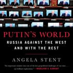 Putin's World by  Angela Stent audiobook