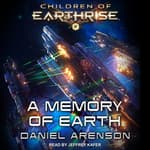 A Memory of Earth by  Daniel Arenson audiobook