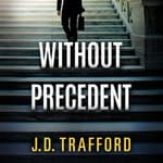 Without Precedent by  J. D. Trafford audiobook