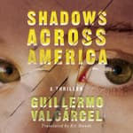 Shadows Across America by  Guillermo Valcárcel audiobook