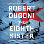 The Eighth Sister by  Robert Dugoni audiobook