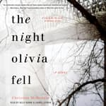The Night Olivia Fell by  Christina McDonald audiobook