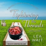 Tightening the Threads by  Lea Wait audiobook