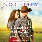 Cowboy SEAL Redemption by  Nicole Helm audiobook