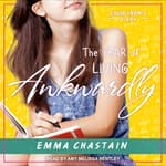 The Year of Living Awkwardly by  Emma Chastain audiobook