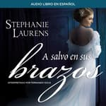 A salvo en sus brazos by  Stephanie Laurens audiobook