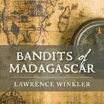 Bandits of Madagascar by  Lawrence Winkler audiobook