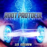 Root Protocol by  Lee Isserow audiobook
