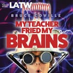 My Teacher Fried My Brains by  Bruce Coville audiobook