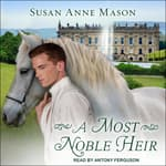 A Most Noble Heir by  Susan Anne Mason audiobook