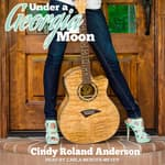 Under a Georgia Moon by  Cindy Roland Anderson audiobook