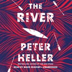 The River by  Peter Heller audiobook