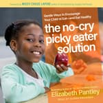 The No-Cry Picky Eater Solution by  Elizabeth Pantley audiobook
