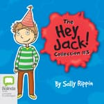 The Hey Jack Collection #3 by  Sally Rippin audiobook