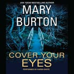 Cover Your Eyes by  Mary Burton audiobook