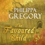The Favored Child by  Philippa Gregory audiobook