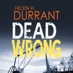 Dead Wrong by  Helen H. Durrant audiobook