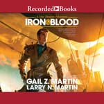 Iron & Blood by  Larry N. Martin audiobook