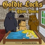 Goldie Locks and the Three Bears adapted by Kathleen McKay by  the Brothers Grimm audiobook
