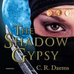 The Shadow Gypsy by  C. R. Daems audiobook