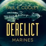 Derelict: Marines by  Paul E. Cooley audiobook