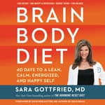 Brain Body Diet by  Sara Gottfried MD audiobook