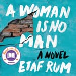 A Woman Is No Man by  Etaf Rum audiobook