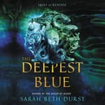 The Deepest Blue by  Sarah Beth Durst audiobook