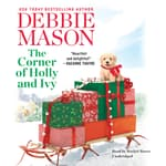 The Corner of Holly and Ivy by  Debbie Mason audiobook
