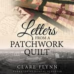 Letters from a Patchwork Quilt by  Clare Flynn audiobook