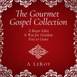 The Gourmet Gospel by  Abdiel LeRoy audiobook