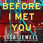 Before I Met You by  Lisa Jewell audiobook