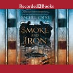 Smoke and Iron (Book 4) by  Rachel Caine audiobook