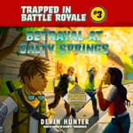 Betrayal at Salty Springs by  Devin Hunter audiobook