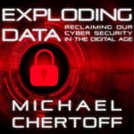 Exploding Data by  Michael Chertoff audiobook