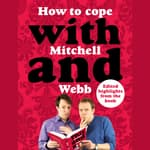 How to Cope with Mitchell and Webb by  Robert Webb audiobook