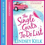 The Single Girl's To-Do List by  Lindsey Kelk audiobook