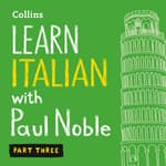 Learn Italian with Paul Noble, Part 3 by  Paul Noble audiobook