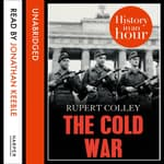 The Cold War by  Rupert Colley audiobook