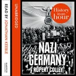 Nazi Germany by  Rupert Colley audiobook