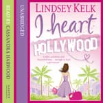 I Heart Hollywood by  Lindsey Kelk audiobook
