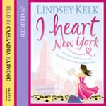 I Heart New York by  Lindsey Kelk audiobook