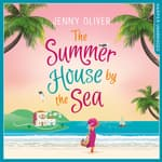 The Summerhouse by the Sea by  Jenny Oliver audiobook