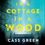 In a Cottage in a Wood by  Cass Green audiobook