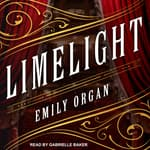 Limelight by  Emily Organ audiobook
